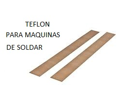 TEFLON MAQUINA DE SOLDAR 20CM X UNIDAD